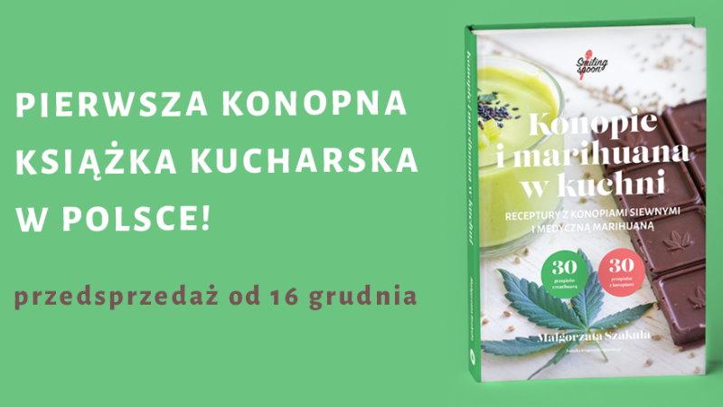 Konopie i marihuana w kuchni Małgorzata Szakuła